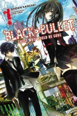 Black Bullet 1: Those Who Would Be Gods (Paperback)