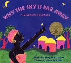 Why the Sky Is Far Away: A Nigerian Folktale (Paperback)