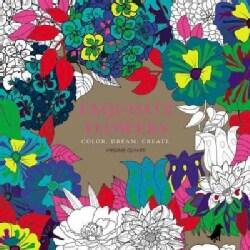 Exquisite Flowers: Color, Dream, Create (Hardcover)