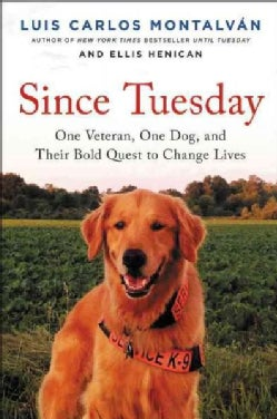 Tuesday's Promise: One Veteran, One Dog, and Their Bold Quest to Change Lives (Hardcover)
