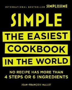 Simple: The Easiest Cookbook in the World: No Recipe Has More Than 4 Steps or 6 Ingredients (Hardcover)