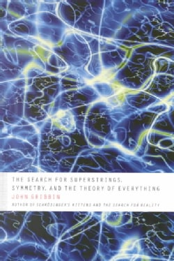 The Search for Superstrings, Symmetry, and the Theory of Everything (Paperback)