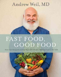 Fast Food, Good Food: More Than 150 Quick and Easy Ways to Put Healthy, Delicious Food on the Table (Hardcover)