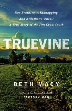 Truevine: Two Brothers, A Kidnapping, and A Mother's Quest: A True Story of the Jim Crow South (Hardcover)