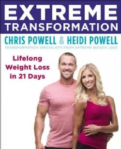 Extreme Transformation: Lifelong Weight Loss in 21 Days (Paperback)