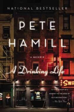 A Drinking Life: A Memoir (Hardcover)
