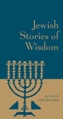 Jewish Stories of Wisdom (Hardcover)
