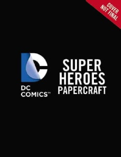 DC Super Heroes and Pets Papercraft (Paperback)