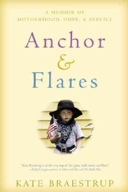 Anchor & Flares: A Memoir of Motherhood, Hope, and Service (Paperback)