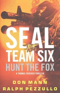 Hunt the Fox: A Seal Team Six Novel (Hardcover)