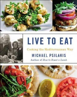 Live to Eat: Cooking the Mediterranean Way (Hardcover)