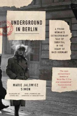 Underground in Berlin: A Young Woman's Extraordinary Tale of Survival in the Heart of Nazi Germany (Paperback)