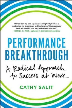 Performance Breakthrough: A Radical Approach to Success at Work (Hardcover)