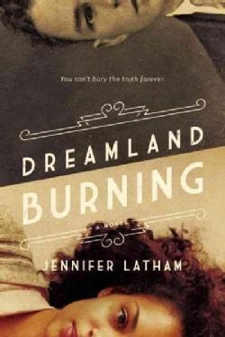 Dreamland Burning (Hardcover)