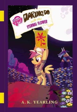 Daring Do and the Eternal Flower (Hardcover)