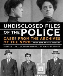 Undisclosed Files of the Police: Cases from the Archives of the NYPD from 1831 to the Present (Hardcover)