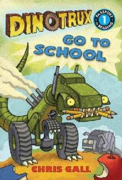 Dinotrux Go to School (Hardcover)