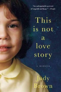 This Is Not a Love Story: A Memoir (Paperback)