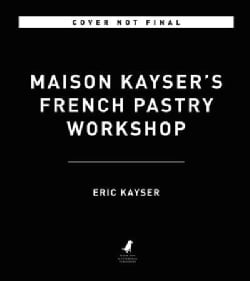 Maison Kayser's French Pastry Workshop (Hardcover)