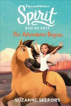 Spirit Riding Free: The Adventure Begins (Hardcover)