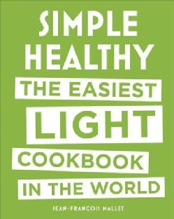 Simple Healthy: The Easiest Light Cookbook in the World (Hardcover)