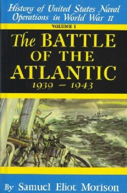 The Battle of the Atlantic, 1939-1943: History of the United States Naval Operations in World War Two (Hardcover)