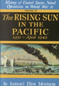 Rising Sun in the Pacific: History of the United States Naval Operations in World War Two (Hardcover)