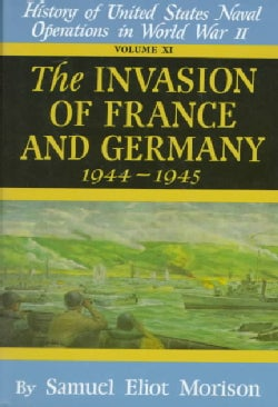 Invasion of France and Germany, 1944-1945: History of the United States Naval Operations in World War II (Hardcover)