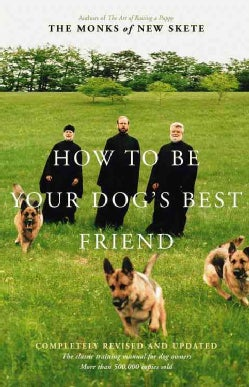 How to Be Your Dog's Best Friend: The Classic Training Manual for Dog Owners (Hardcover)