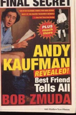 Andy Kaufman Revealed: Best Friend Tells All (Paperback)
