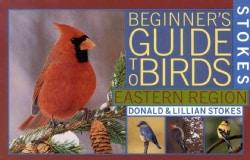 Stokes Beginner's Guide to Birds: Eastern Region (Paperback)