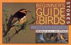 Stokes Beginner's Guide to Birds: Western Region (Paperback)