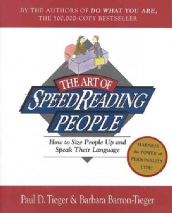 The Art of Speedreading People: How to Size People Up and Speak Their Language (Paperback)