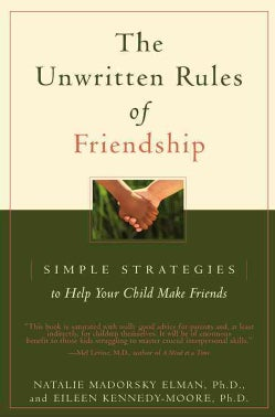 The Unwritten Rules of Friendship: Simple Strategies to Help Your Child Make Friends (Paperback)