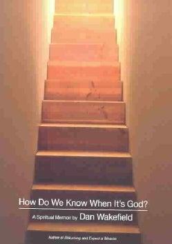 How Do We Know When It's God?: A Spiritual Memoir (Hardcover)