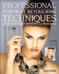 Professional Portrait Retouching Techniques for Photographers Using Photoshop (Paperback)