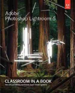 Adobe Photoshop Lightroom 5: Classroom in a Book (Paperback)