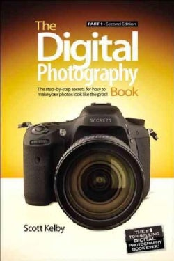 The Digital Photography Book: The Step-by-Step Secrets for How to Make Your Photos Look the Pros'! (Paperback)