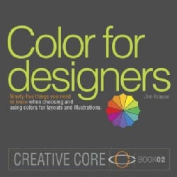 Color for Designers: Ninety-five Things You Need to Know When Choosing and Using Colors for Layouts and Illustrat... (Paperback)