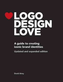 Logo Design Love: A Guide to Creating Iconic Brand Identities (Paperback)