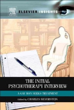 The Initial Psychotherapy Interview: A Gay Man Seeks Treatment (Paperback)