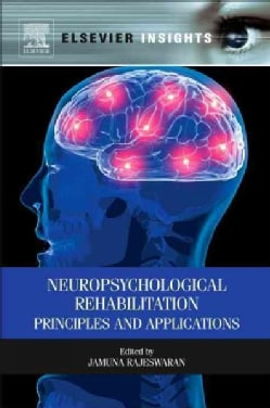 Neuropsychological Rehabilitation: Principles and Applications (Paperback)