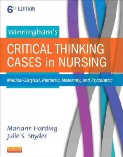 Winningham's Critical Thinking Cases in Nursing: Medical-Surgical, Pediatric, Maternity, and Psychiatric (Paperback)