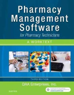 Pharmacy Management Software for Pharmacy Technicians: A Worktext