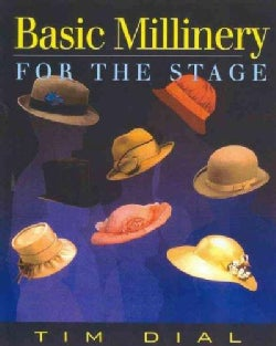 Basic Millinery for the Stage (Paperback)