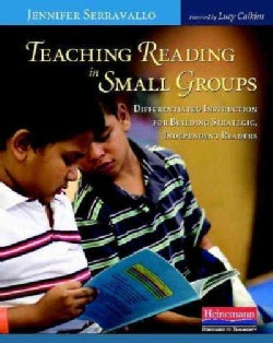 Teaching Reading in Small Groups: Differentiated Instruction for Building Strategic, Independent Readers (Paperback)