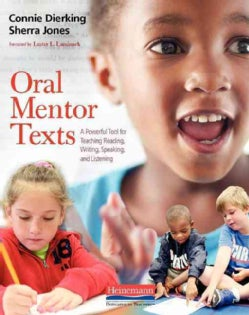 Oral Mentor Texts: A Powerful Tool for Teaching Reading, Writing, Speaking, and Listening (Paperback)