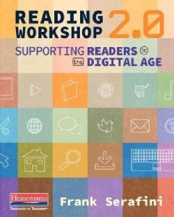 Reading Workshop 2.0: Supporting Readers in the Digital Age (Paperback)