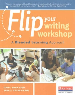 Flip Your Writing Workshop: A Blended Learning Approach (Paperback)