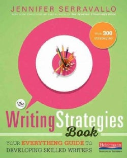 The Writing Strategies Book: Your Everything Guide to Developing Skilled Writers (Paperback)